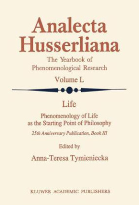 Life Phenomenology of Life as the Starting Point of Philosophy