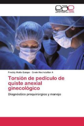 Torsión de pedículo de quiste anexial ginecológico