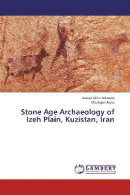 Stone Age Archaeology of Izeh Plain, Kuzistan, Iran