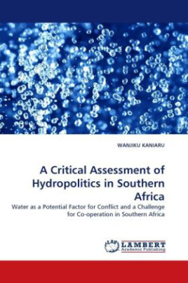 A Critical Assessment of Hydropolitics in Southern Africa