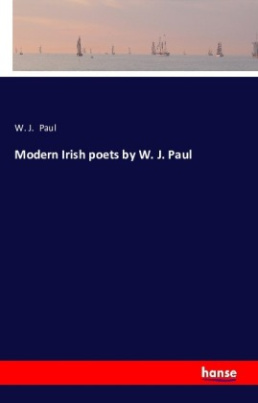 Modern Irish poets by W. J. Paul