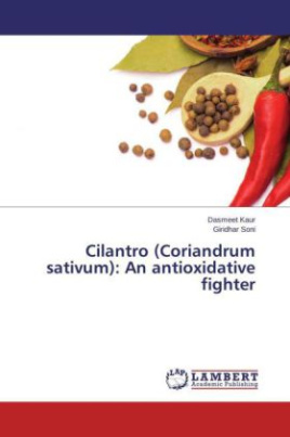 Cilantro (Coriandrum sativum): An antioxidative fighter