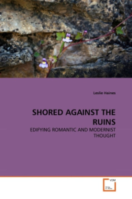 SHORED AGAINST THE RUINS