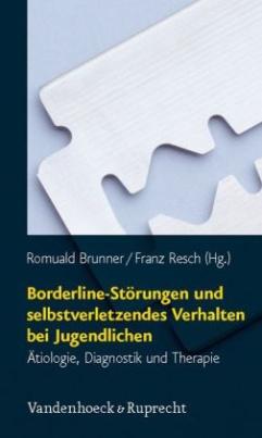 Borderline-Störungen und selbstverletzendes Verhalten bei Jugendlichen