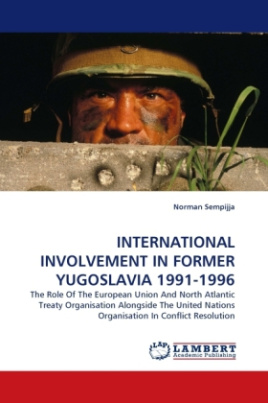 INTERNATIONAL INVOLVEMENT IN FORMER YUGOSLAVIA 1991-1996