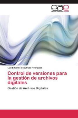 Control de versiones para la gestión de archivos digitales