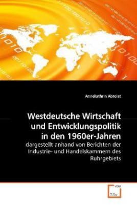 Westdeutsche Wirtschaft und Entwicklungspolitik in den 1960er-Jahren