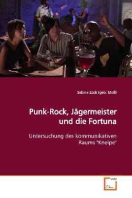 Punk-Rock, Jägermeister und die Fortuna