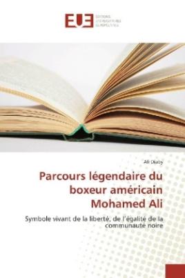 Parcours légendaire du boxeur américain Mohamed Ali