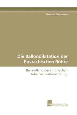 Die Ballondilatation der Eustachischen Röhre