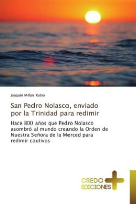 San Pedro Nolasco, enviado por la Trinidad para redimir