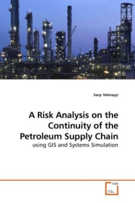 A Risk Analysis on the Continuity of the Petroleum Supply Chain