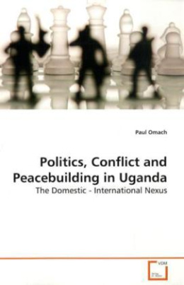 Politics, Conflict and Peacebuilding in Uganda