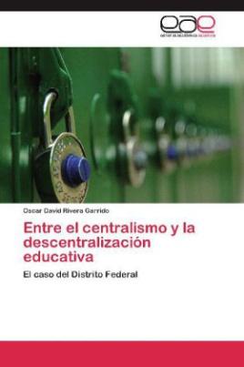 Entre el centralismo y la descentralización educativa
