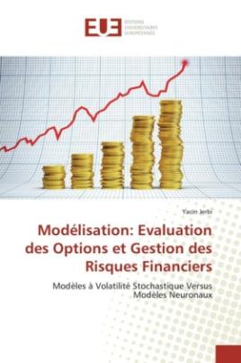 Modélisation: Evaluation des Options et Gestion des Risques Financiers