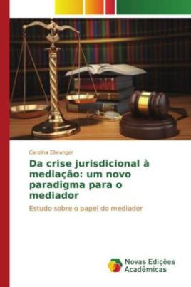 Da crise jurisdicional à mediação: um novo paradigma para o mediador