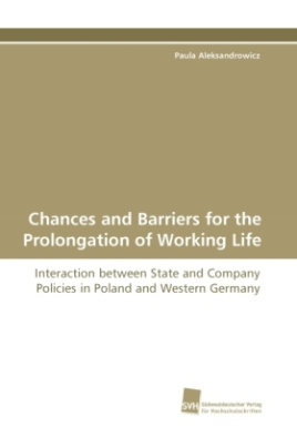 Chances and Barriers for the Prolongation of Working Life