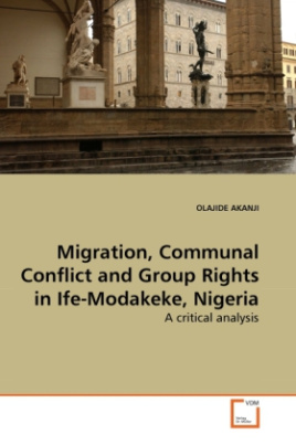 Migration, Communal Conflict and Group Rights in Ife-Modakeke, Nigeria
