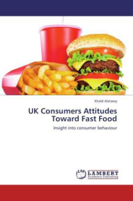 UK Consumers Attitudes Toward Fast Food