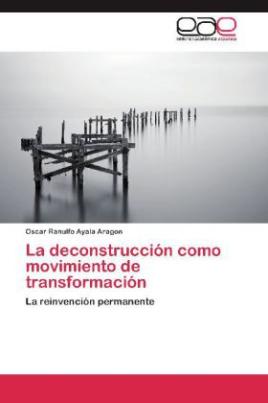 La deconstrucción como movimiento de transformación