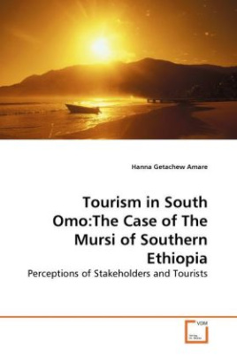 Tourism in South Omo:The Case of The Mursi of Southern Ethiopia