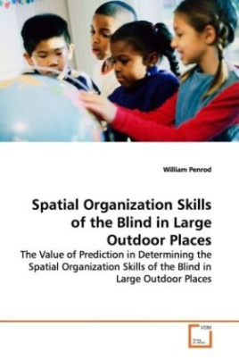 Spatial Organization Skills of the Blind in Large  Outdoor Places