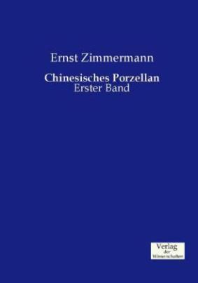 Chinesisches Porzellan. Bd.1