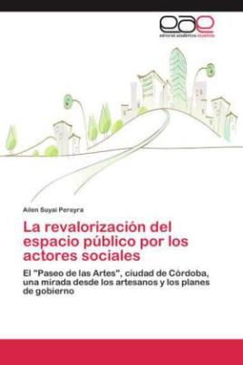 La revalorización del espacio público por los actores sociales