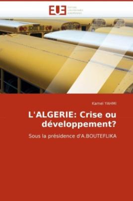 L'ALGERIE: Crise ou développement?