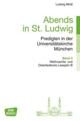 Abends in St. Ludwig, Predigten in der Universitätskirche München