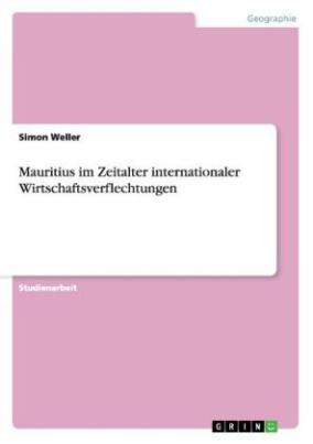 Mauritius im Zeitalter internationaler Wirtschaftsverflechtungen
