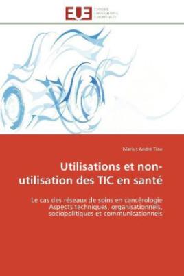 Utilisations et non-utilisation des TIC en santé