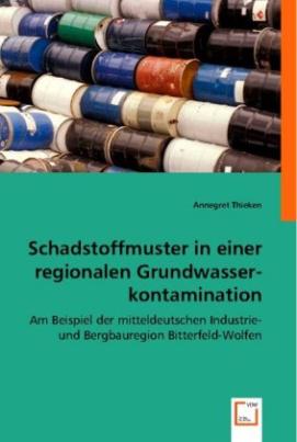Schadstoffmuster in einer regionalen Grundwasserkontamination