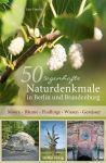 50 sagenhafte Naturdenkmale in Berlin und Brandenburg