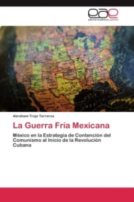 La Guerra Fría Mexicana
