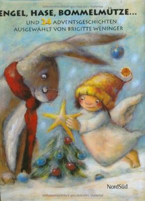 Engel, Hase, Bommelmütze . . . und 24 bunte Adventsgeschichten