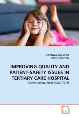 IMPROVING QUALITY AND PATIENT-SAFETY ISSUES IN TERTIARY CARE HOSPITAL