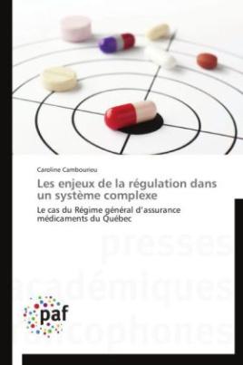 Les enjeux de la régulation dans un système complexe