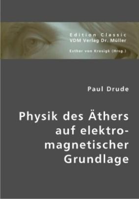 Physik des Äthers auf elektromagnetischer Grundlage