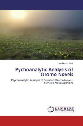 Pychoanalytic Analysis of Oromo Novels