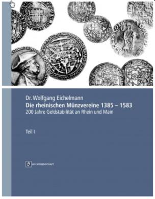 Die rheinischen Münzvereine 1385 - 1583, 2 Bde.