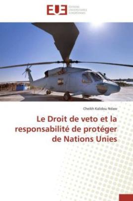Le Droit de veto et la responsabilité de protéger de Nations Unies