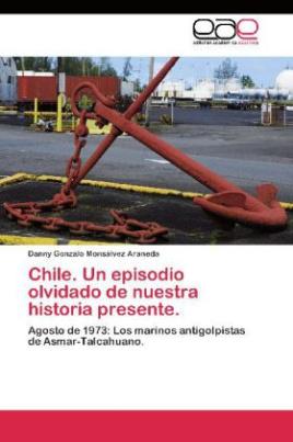 Chile. Un episodio olvidado de nuestra historia presente.