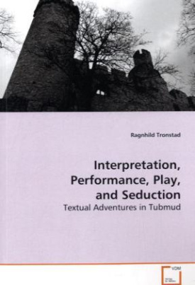 Interpretation, Performance, Play, and Seduction