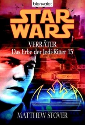 Star Wars, Das Erbe der Jedi-Ritter - Verräter
