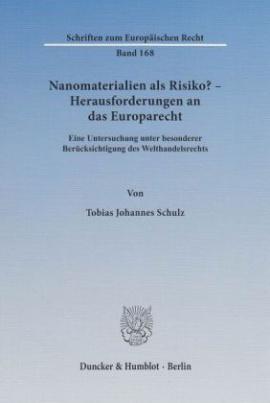Nanomaterialien als Risiko? Herausforderungen an das Europarecht