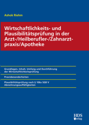 Wirtschaftlichkeits- und Plausibilitätsprüfung in der Arzt-/Heilberufler-/Zahnarztpraxis/Apotheke