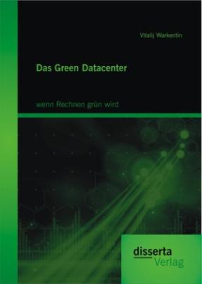 Das Green Datacenter: wenn Rechnen grün wird