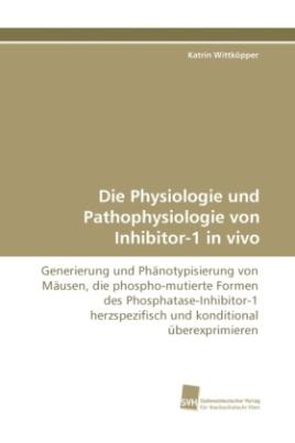 Die Physiologie und Pathophysiologie von Inhibitor-1 in vivo