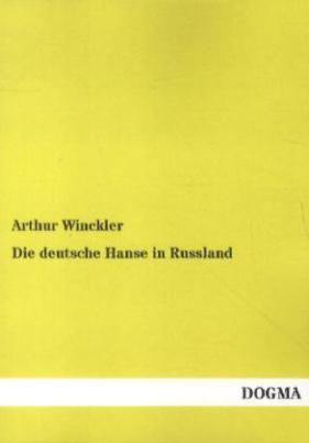 Die deutsche Hanse in Russland
